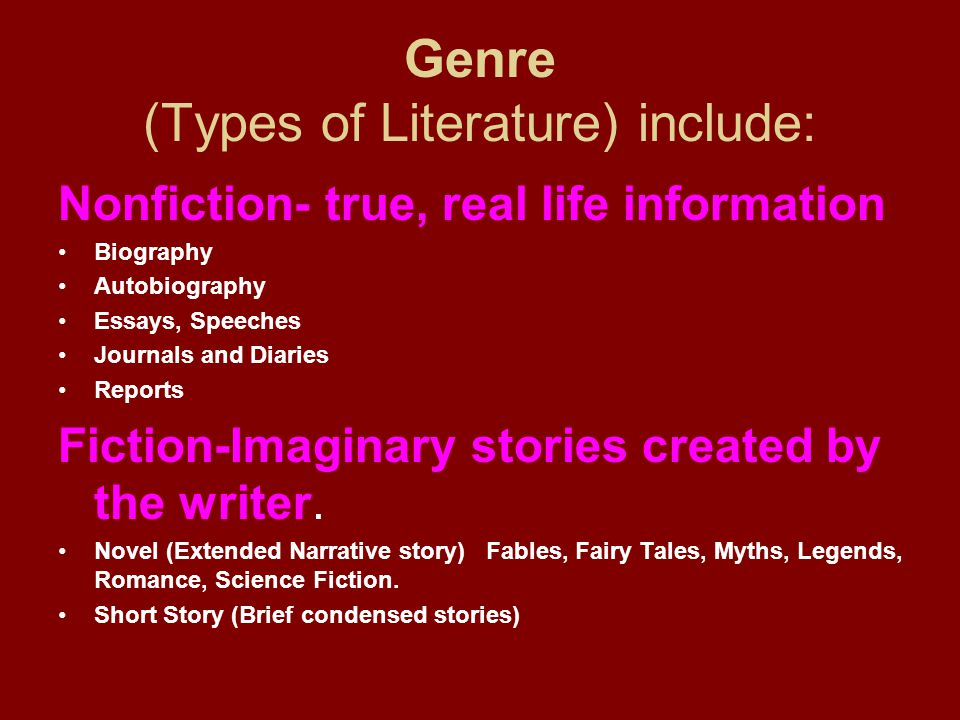 Genre (Types of Literature) include:
