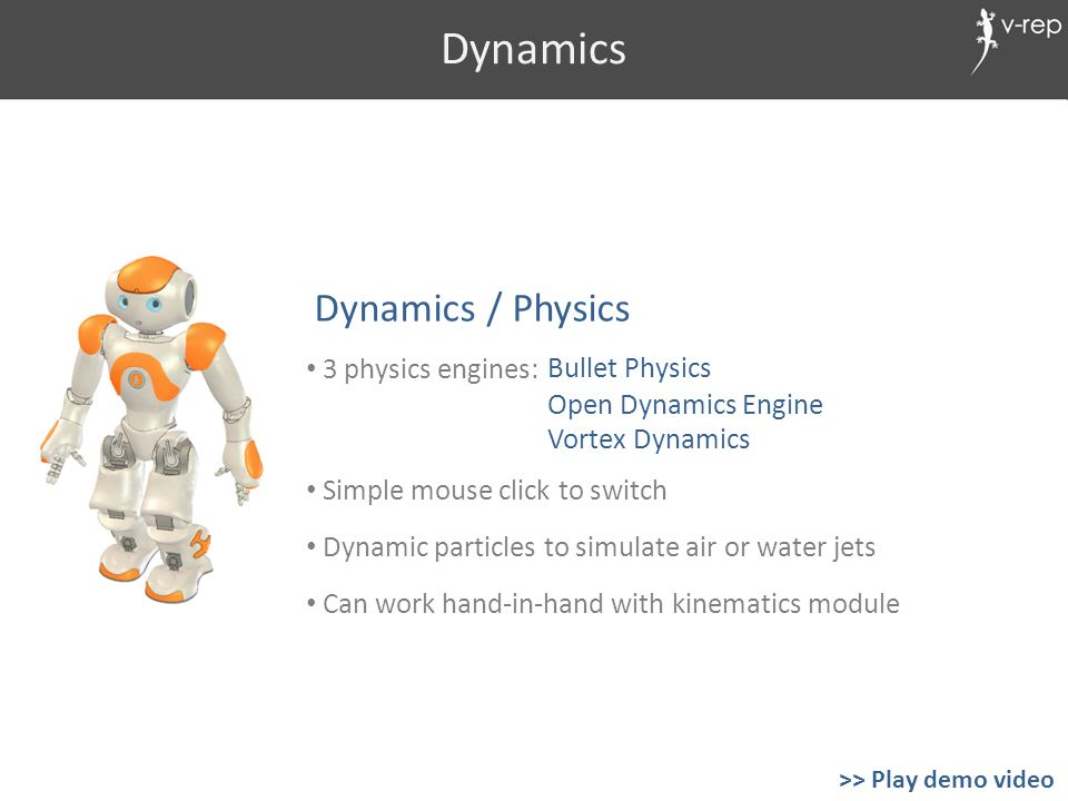 Dynamics Dynamics / Physics 3 physics engines: