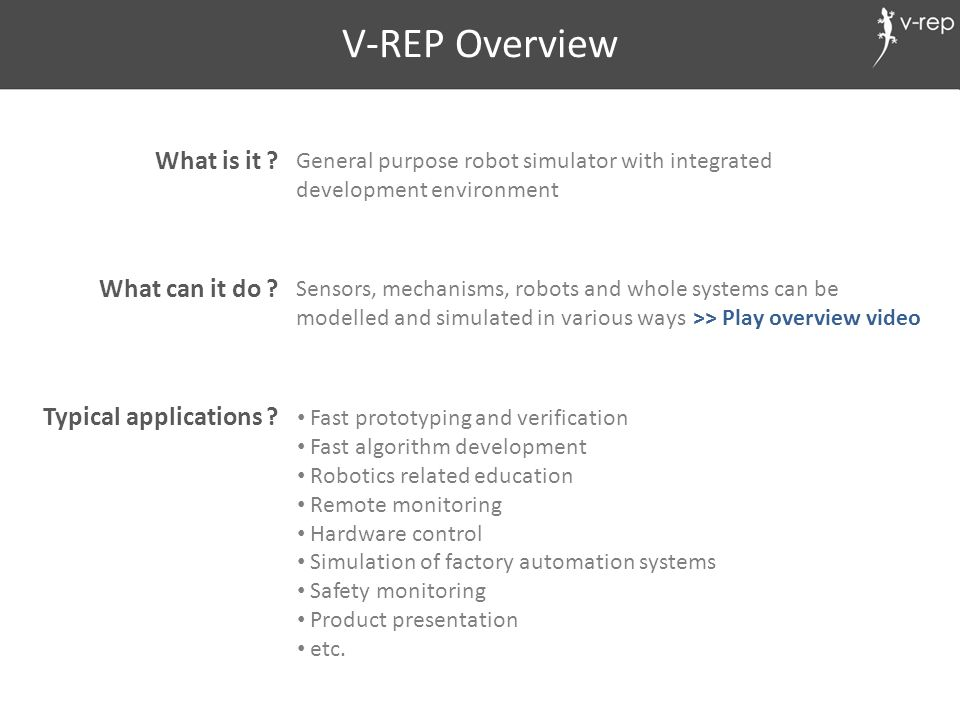 V-REP Overview What is it What can it do Typical applications