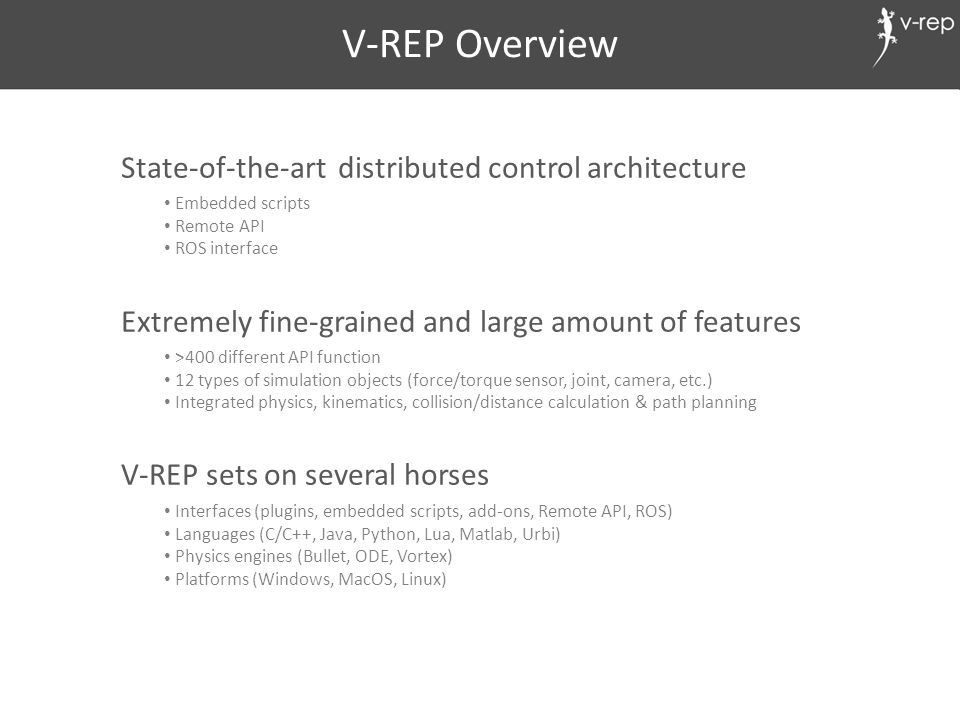 V-REP Overview State-of-the-art distributed control architecture