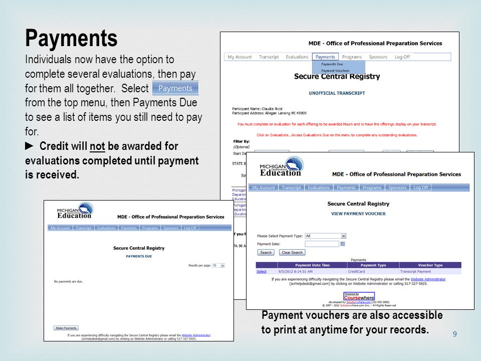 Payments Individuals now have the option to complete several evaluations, then pay for them all together. Select.