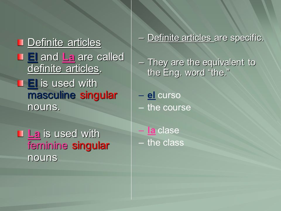 El and La are called definite articles.