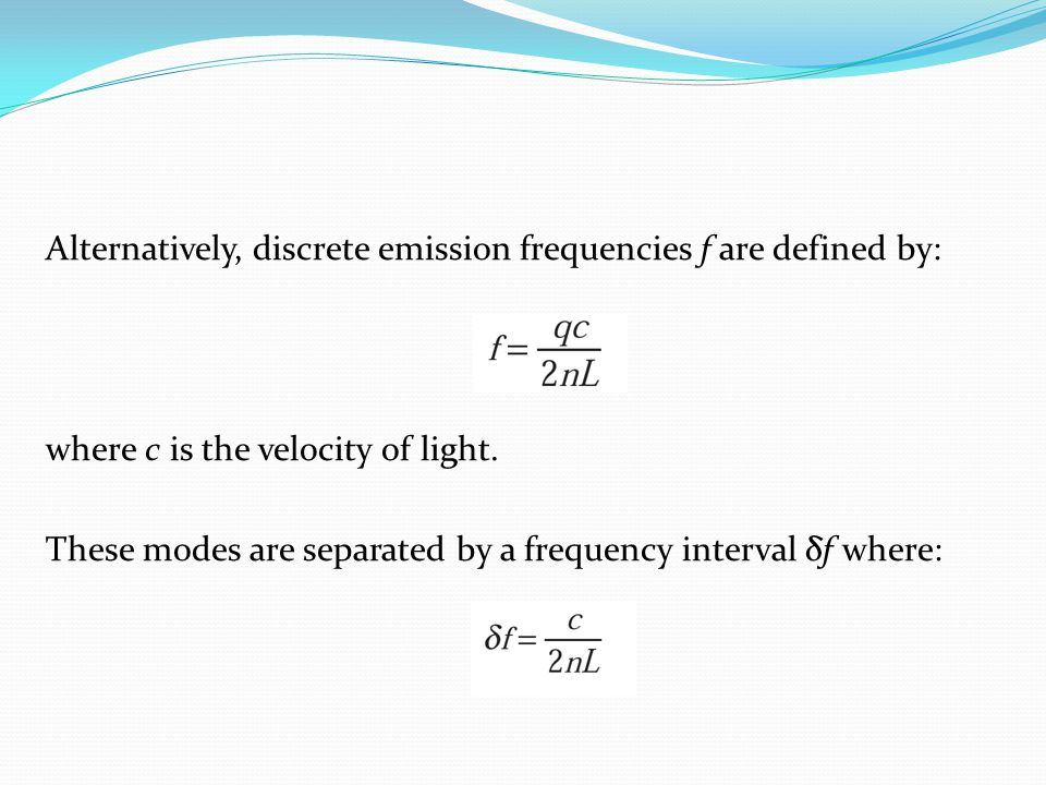 Alternatively, discrete emission frequencies f are defined by: where c is the velocity of light.