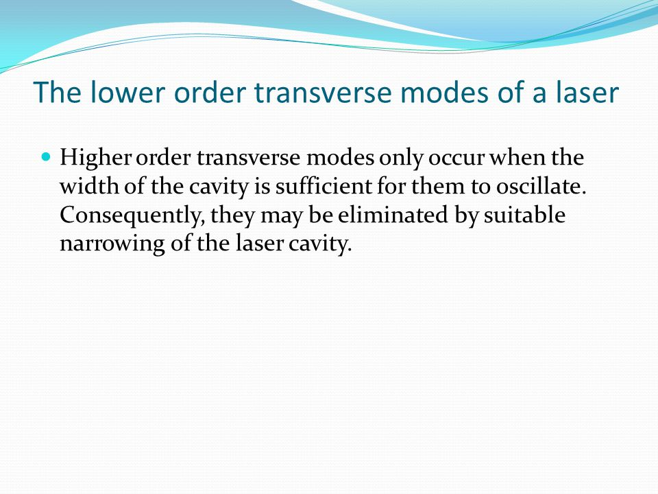 The lower order transverse modes of a laser