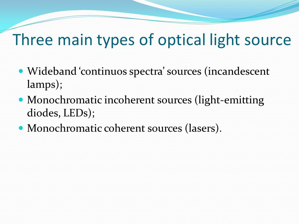 Three main types of optical light source