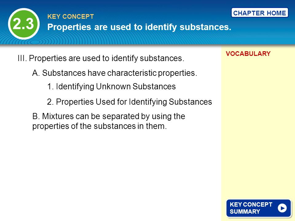 Properties are used to identify substances.