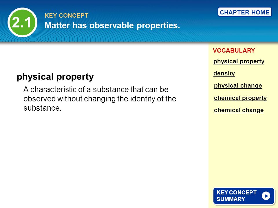 2.1 physical property Matter has observable properties.
