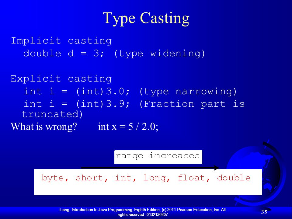 Type Casting Implicit casting double d = 3; (type widening)