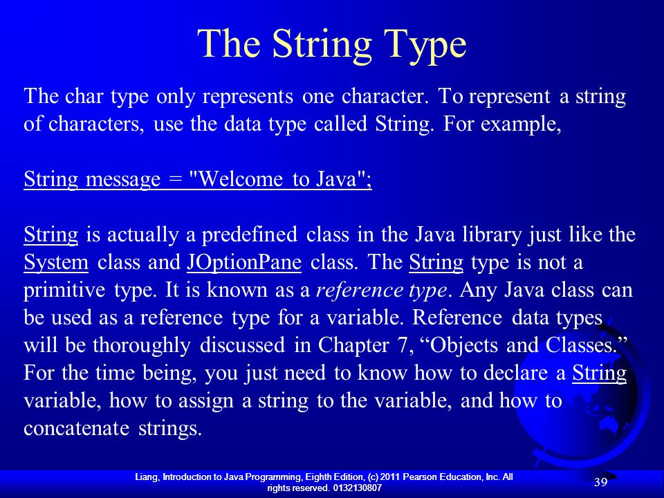 The String Type The char type only represents one character. To represent a string of characters, use the data type called String. For example,