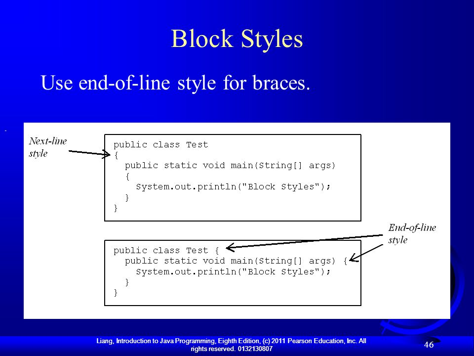 Block Styles Use end-of-line style for braces.