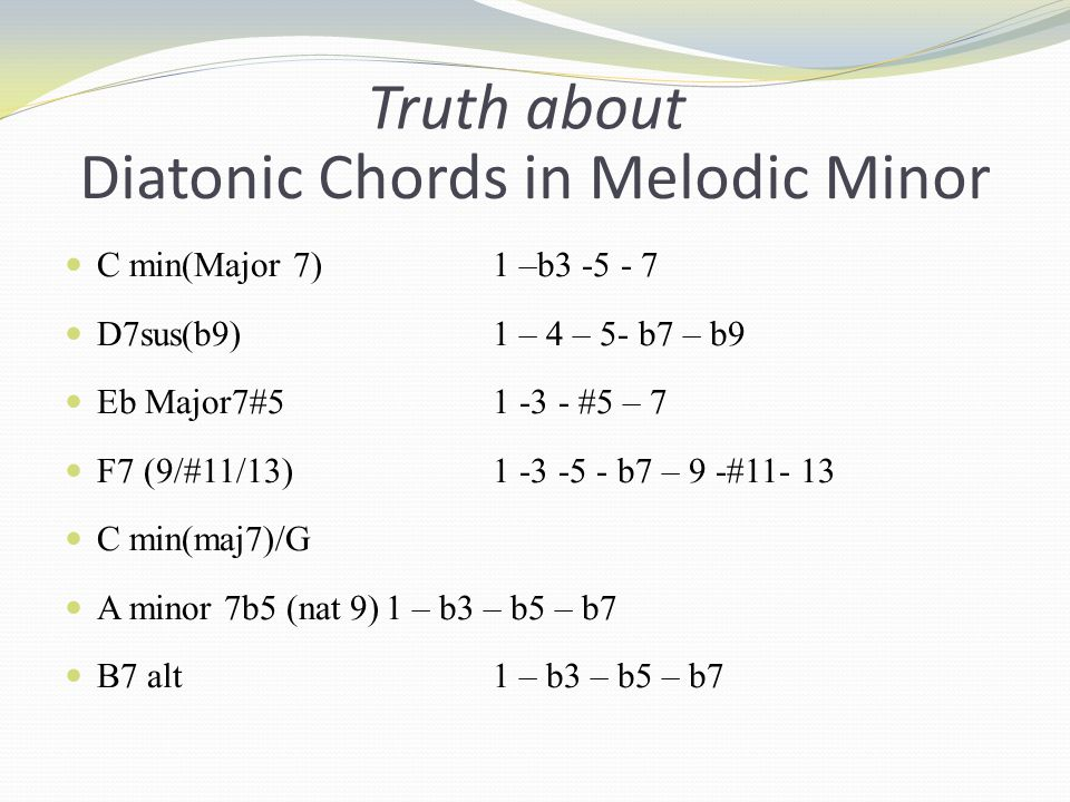 Melodic Minor 1 2 b C Melodic Minor = C D Eb F G A B C - ppt video ...