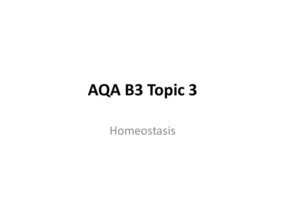 AQA B3 Topic 3 Homeostasis