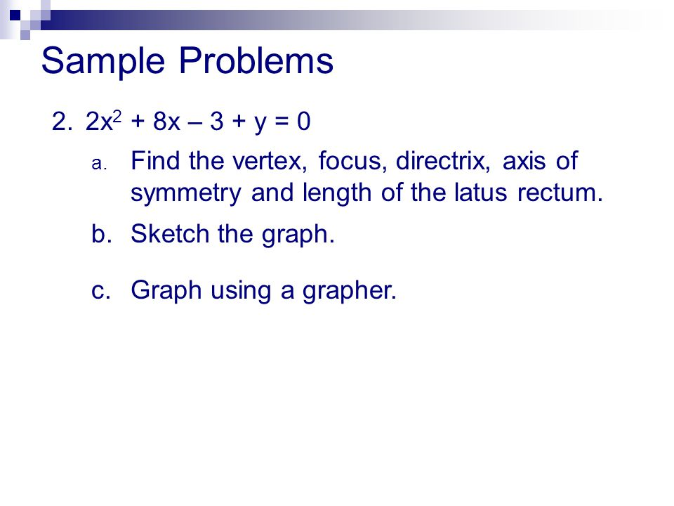 Sample Problems 2. 2x2 + 8x – 3 + y = 0