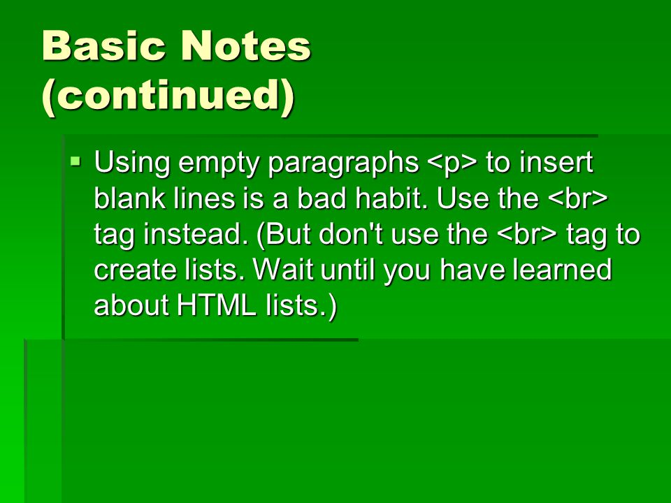 Basic Notes (continued)