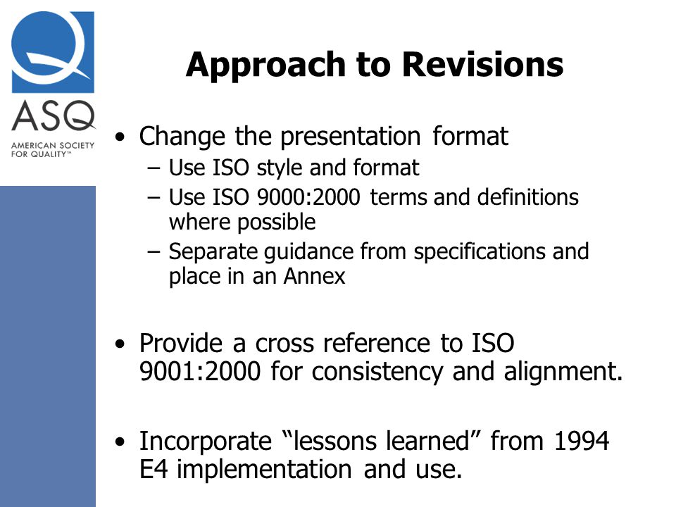 Approach to Revisions Change the presentation format