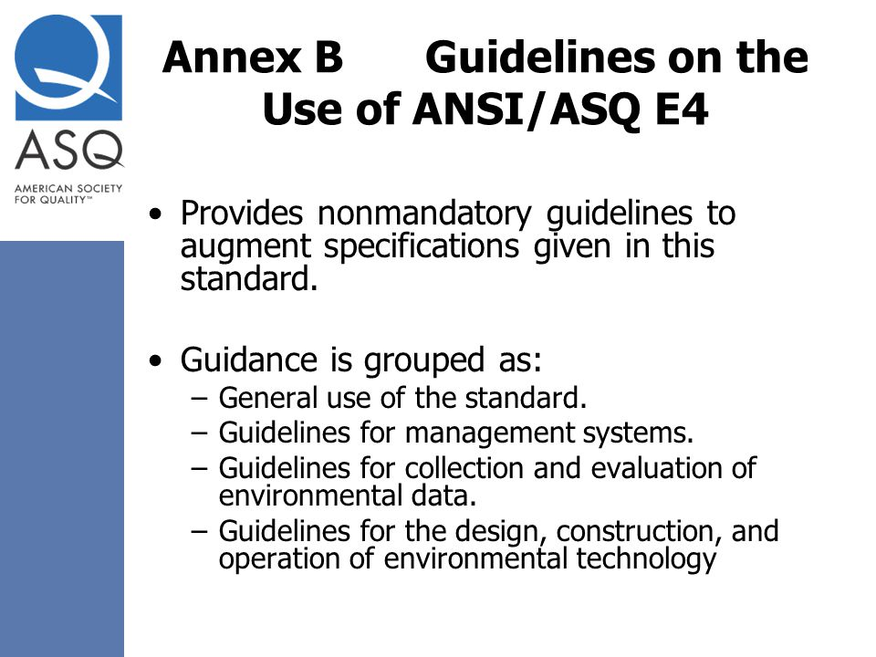 Annex B Guidelines on the Use of ANSI/ASQ E4