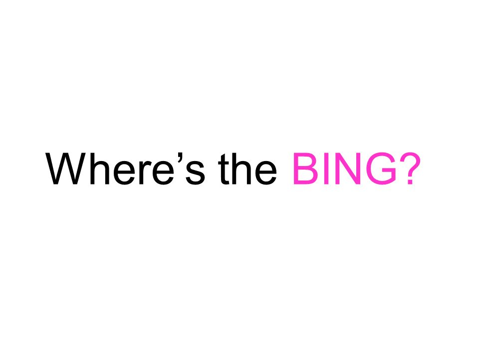 Where's the BING