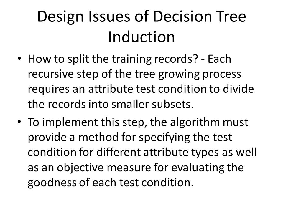 Design Issues of Decision Tree Induction