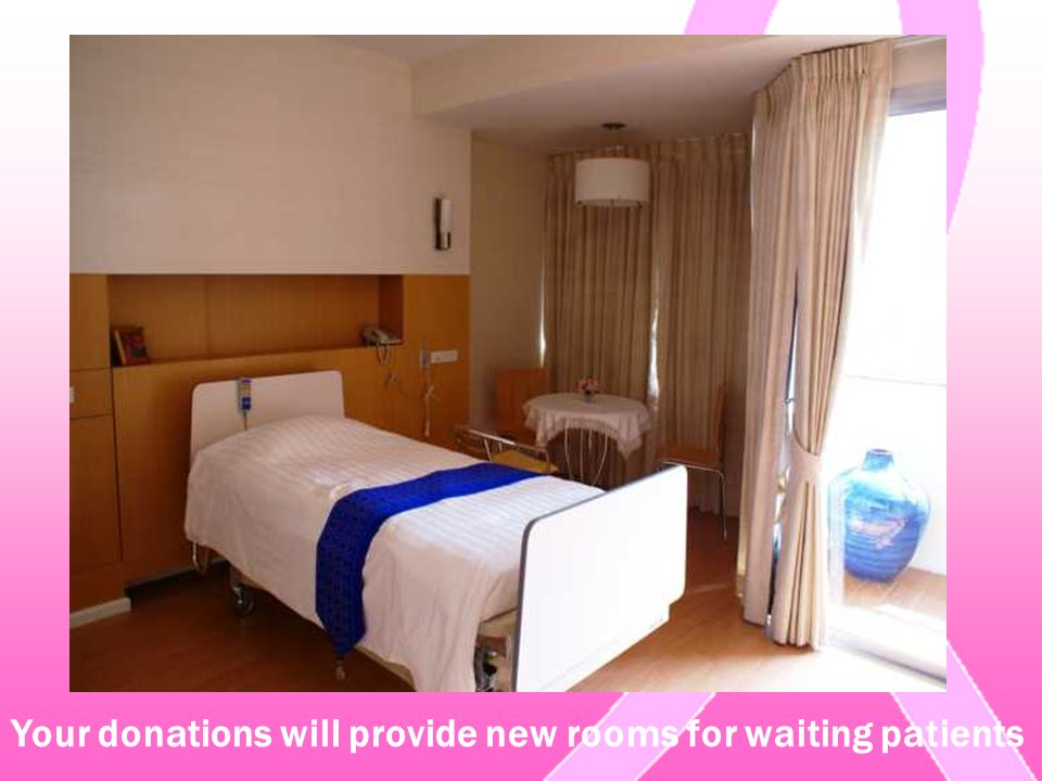 Your donations will provide new rooms for waiting patients