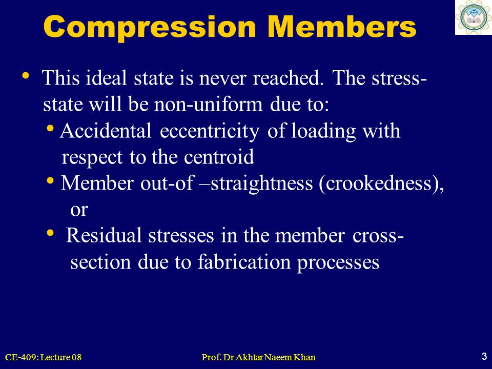 Compression Members This ideal state is never reached. The stress-