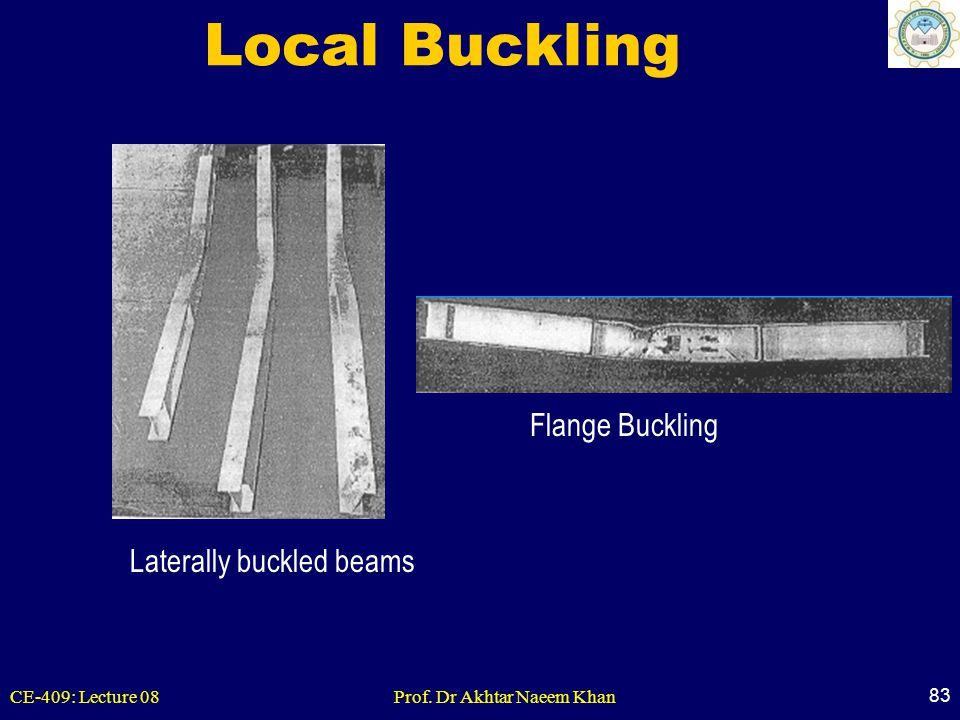Local Buckling Flange Buckling Laterally buckled beams