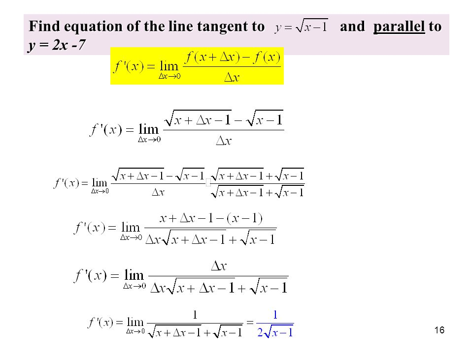 Find equation of the line tangent to and parallel to y = 2x -7