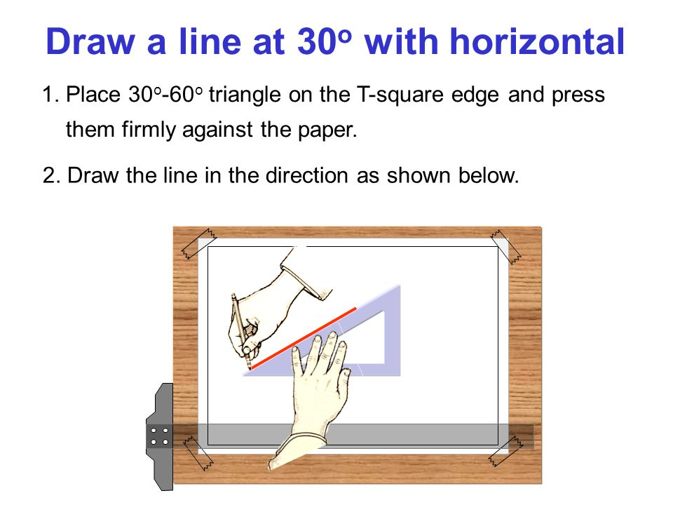 Draw a line at 30o with horizontal