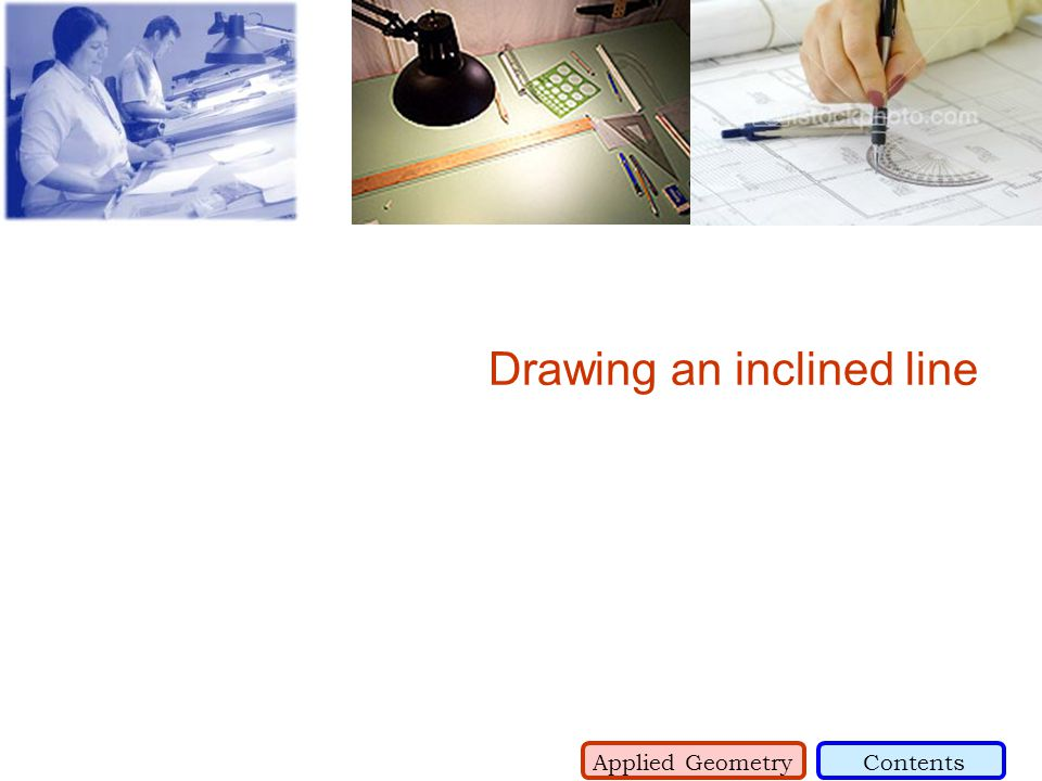 Drawing an inclined line