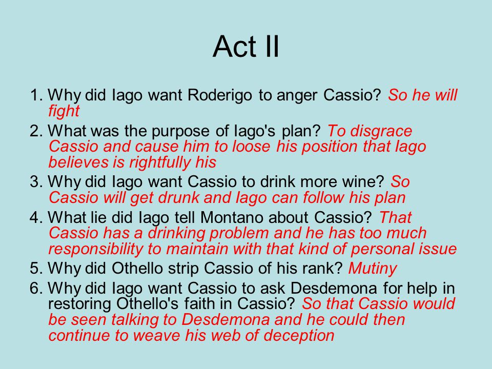 why did iago want roderigo to anger cassio