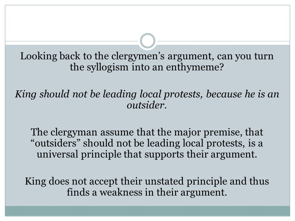 Looking back to the clergymen's argument, can you turn the syllogism into an enthymeme.