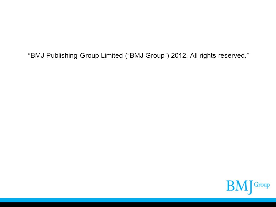 BMJ Publishing Group Limited ( BMJ Group ) All rights reserved