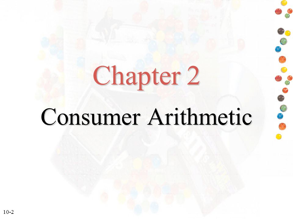 Chapter 2 Consumer Arithmetic