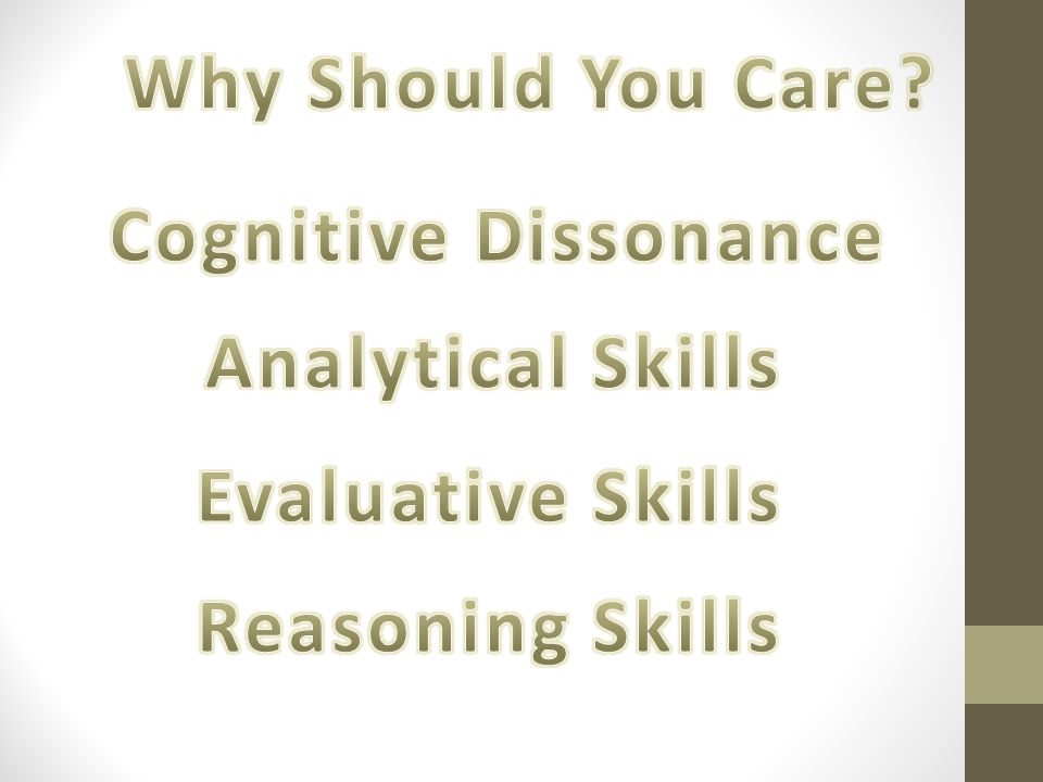 Why Should You Care Cognitive Dissonance Analytical Skills Evaluative Skills Reasoning Skills