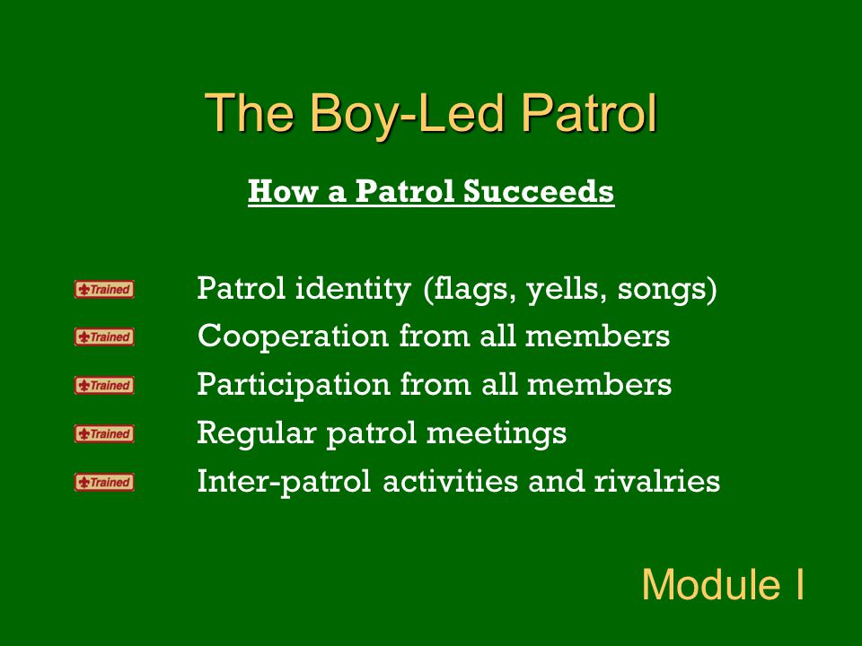 The Boy-Led Patrol Module I How a Patrol Succeeds