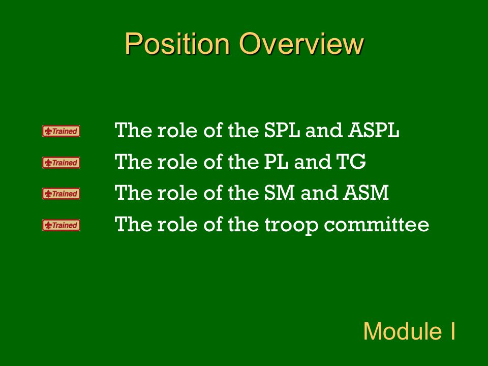 Position Overview Module I The role of the SPL and ASPL