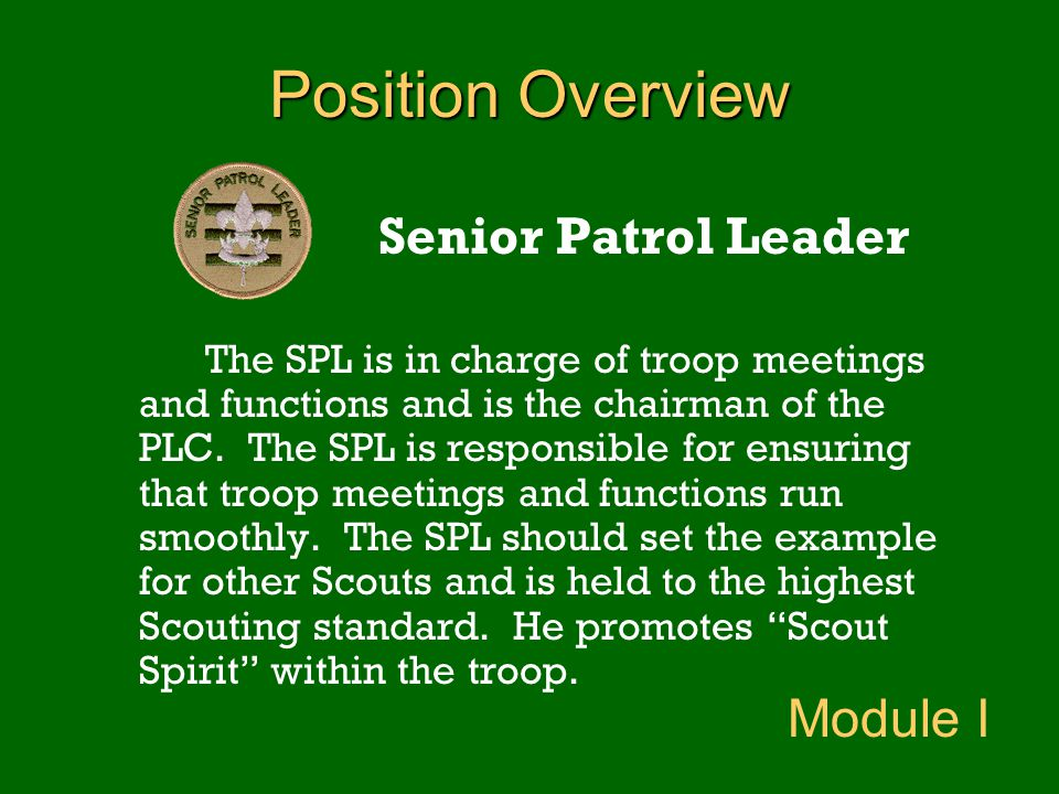Position Overview Module I Senior Patrol Leader