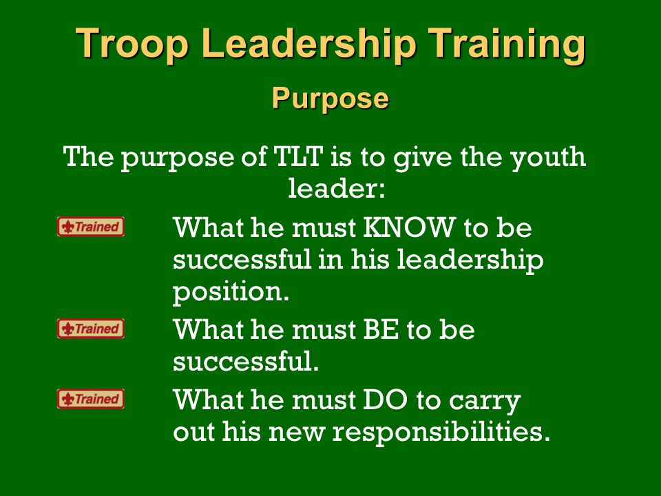 Troop Leadership Training Purpose