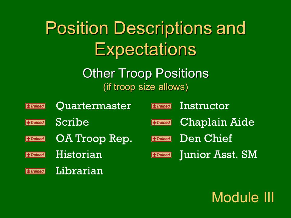 Position Descriptions and Expectations Other Troop Positions (if troop size allows)