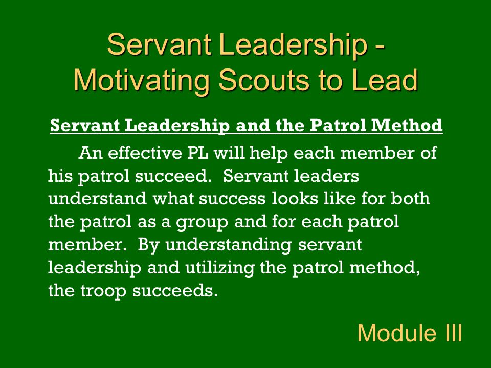 Servant Leadership -Motivating Scouts to Lead