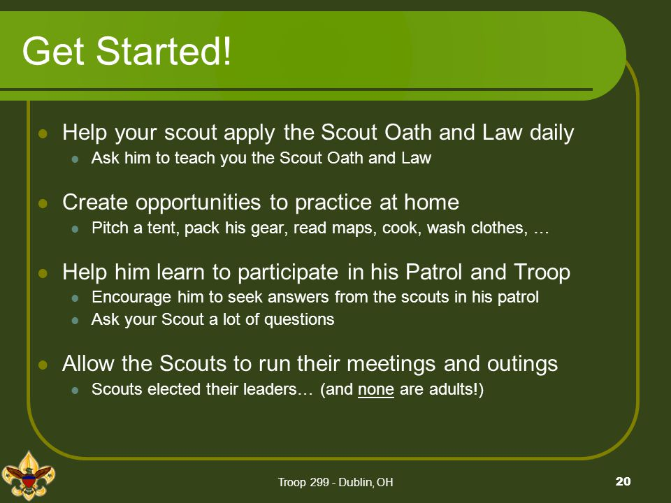 Get Started! Help your scout apply the Scout Oath and Law daily