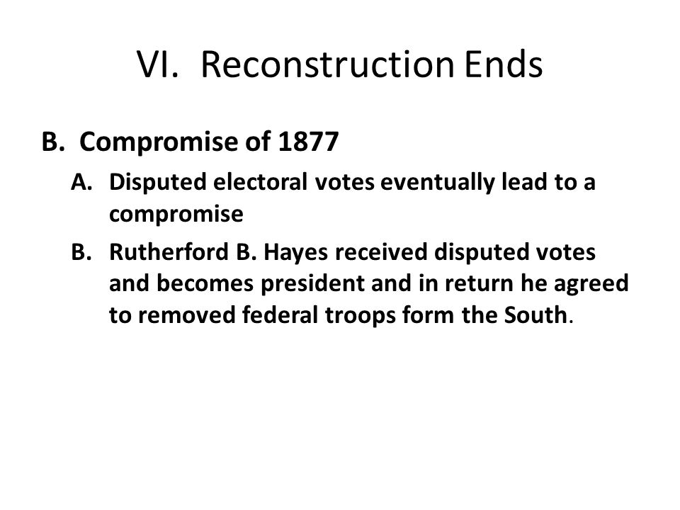 VI. Reconstruction Ends