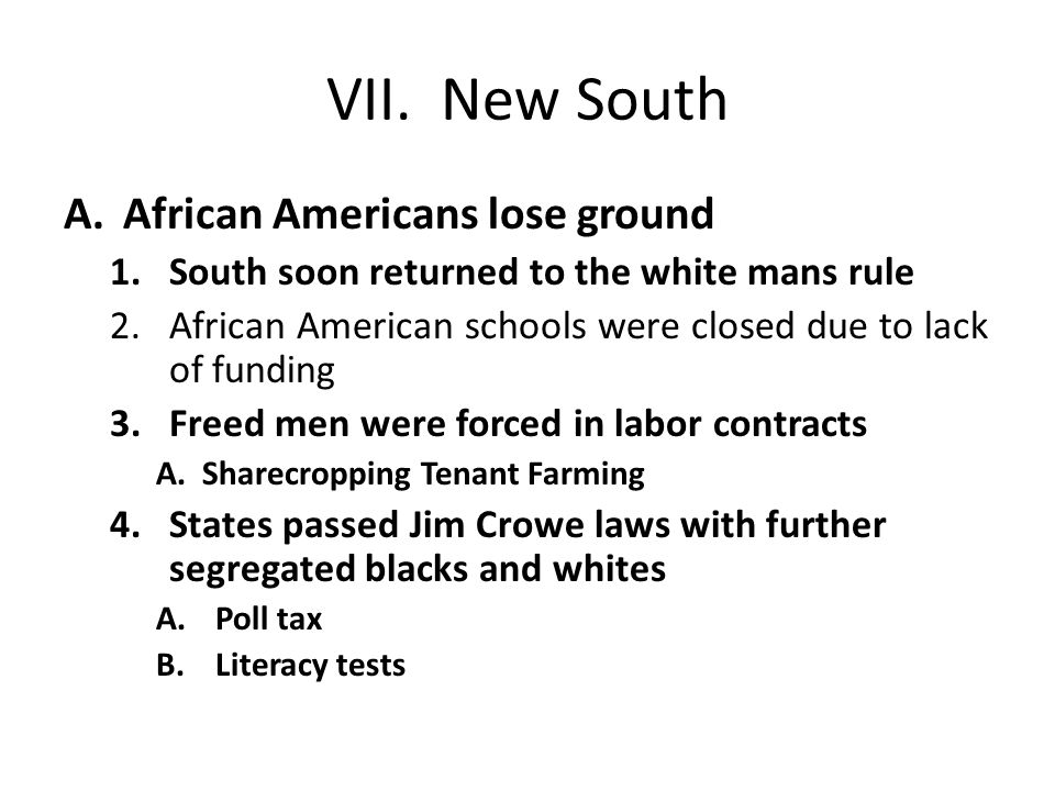VII. New South African Americans lose ground