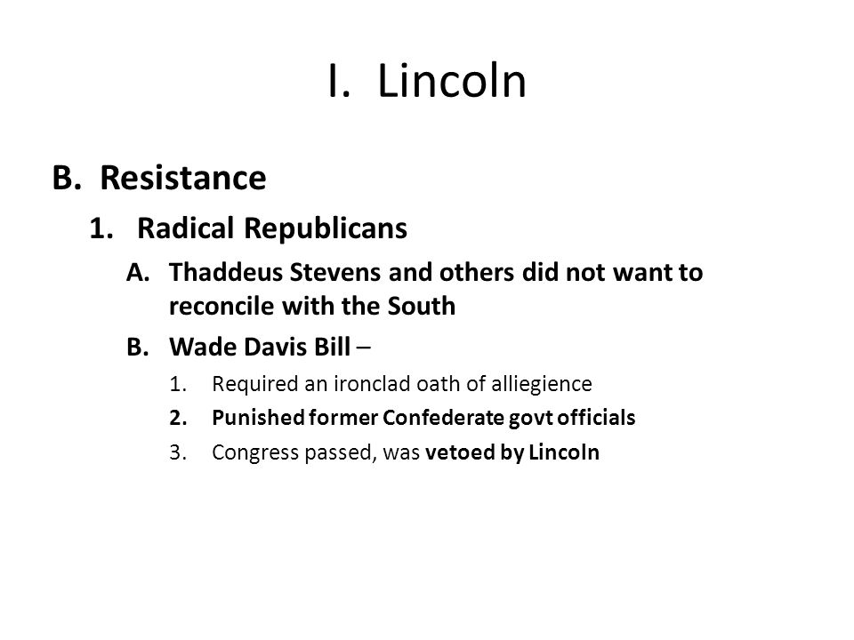 I. Lincoln Resistance Radical Republicans