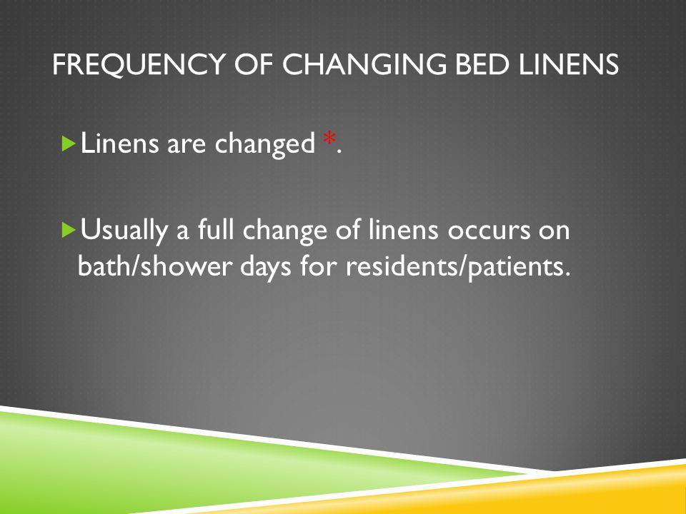 Frequency of changing bed linens