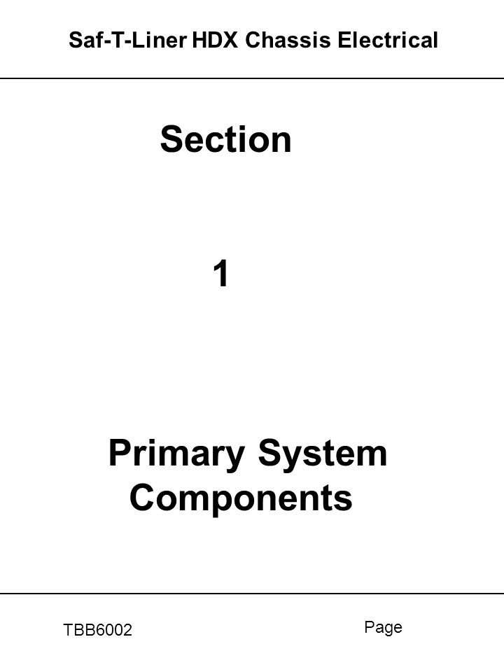 Section 1 Primary System Components Saf-T-Liner HDX Chassis Electrical