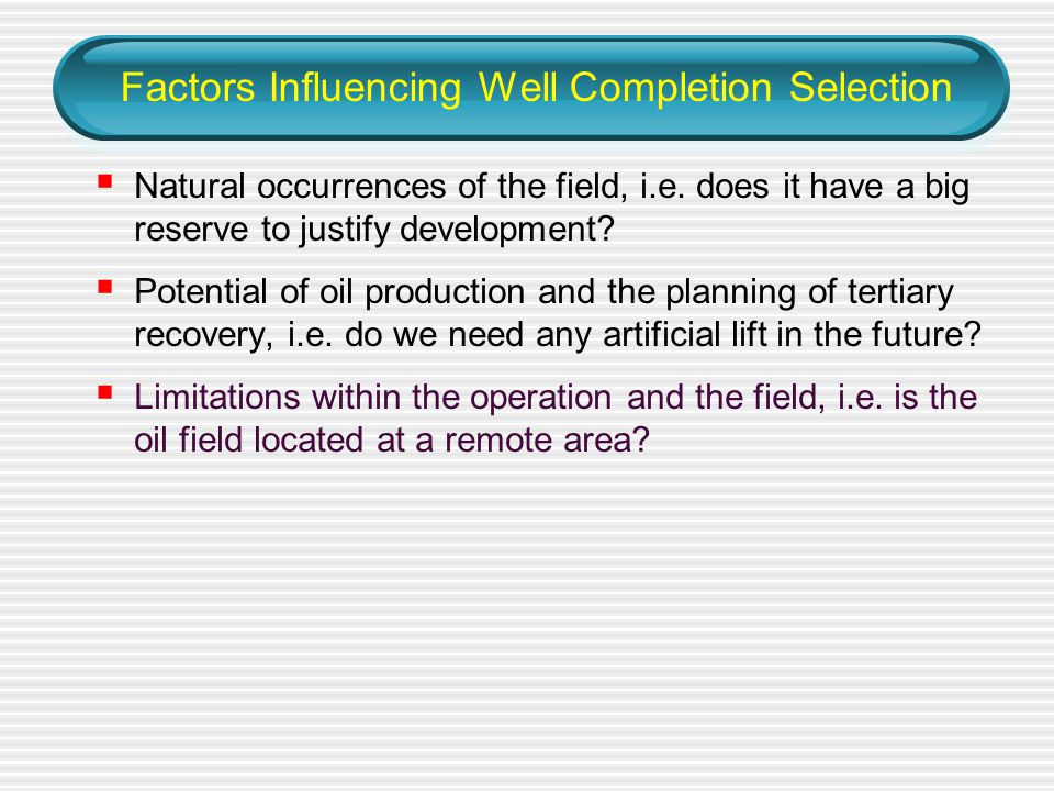 Factors Influencing Well Completion Selection
