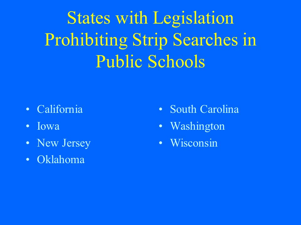 States with Legislation Prohibiting Strip Searches in Public Schools