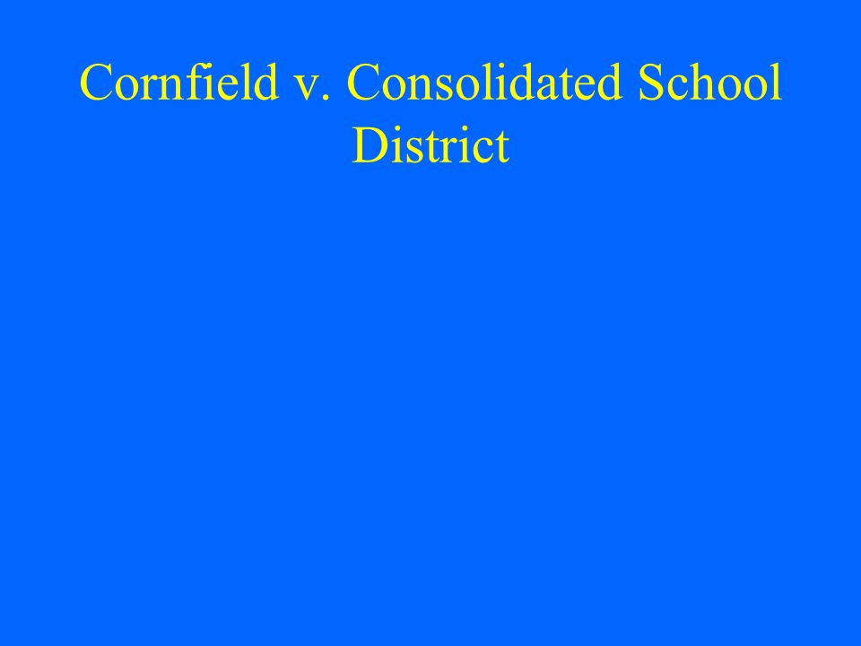 Cornfield v. Consolidated School District