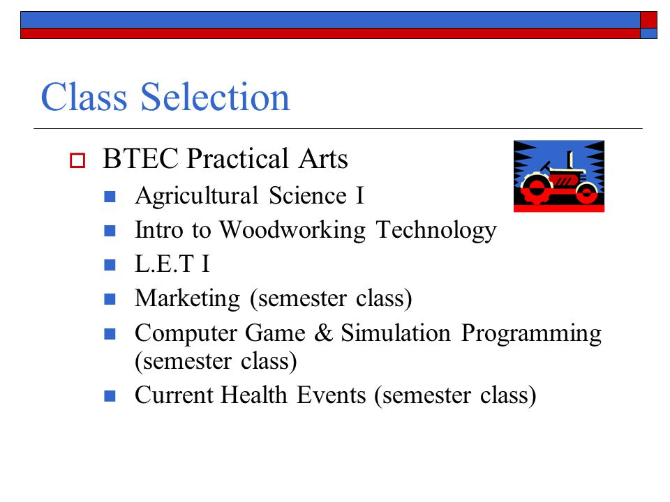 Class Selection BTEC Practical Arts Agricultural Science I
