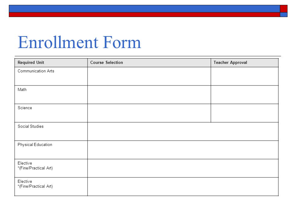 Enrollment Form Required Unit Course Selection Teacher Approval